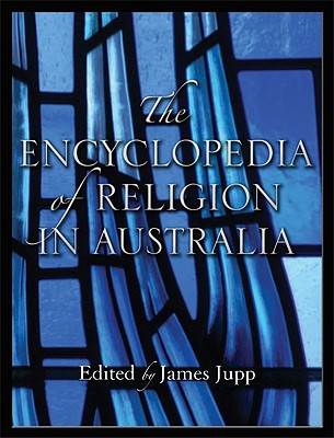 The Encyclopedia of Religion in Australia - Jupp, James (Editor)