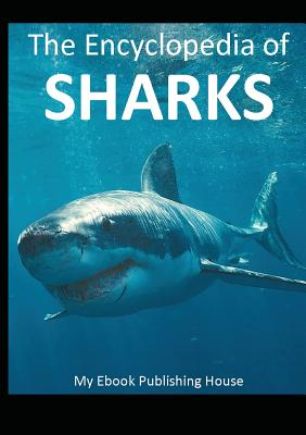 The Encyclopedia of Sharks - Publishing House, My Ebook