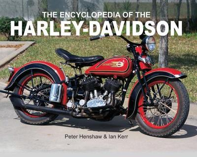 The Encyclopedia of the Harley-Davidson - Henshaw, Peter, and Kerr, Ian, and Stuart, Garry (Photographer)