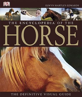 The Encyclopedia of the Horse - Hartley Edwards, Elwyn