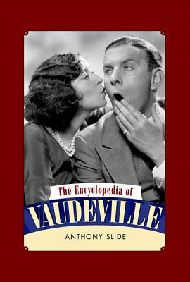 The Encyclopedia of Vaudeville - Slide, Anthony