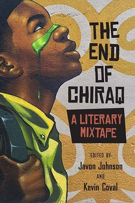 The End of Chiraq: A Literary Mixtape - Johnson, Javon (Editor)