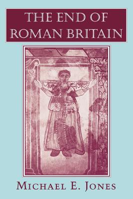 The End of Roman Britain: Sexual Rights and the Transformation of American Liberalism - Jones, Michael E