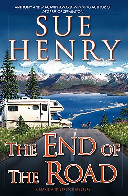 The End of the Road: A Maxie and Stretch Mystery - Henry, Sue