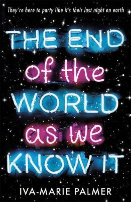The End of the World As We Know It - Palmer, Iva-Marie