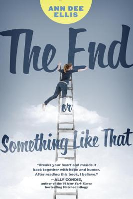 The End or Something Like That - Ellis, Ann Dee