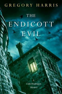 The Endicott Evil - Harris, Gregory