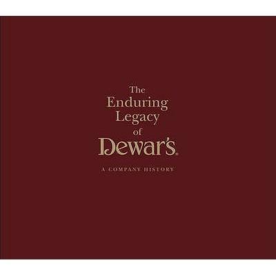 The Enduring Legacy of Dewars: A Company History - Buxton, Ian
