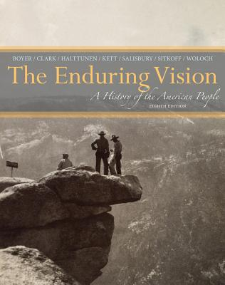 The Enduring Vision: A History of the American People - Boyer, Paul S, and Clark, Clifford E, Jr., and Halttunen, Karen, Professor