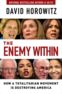The Enemy Within: How a Totalitarian Movement Is Destroying America - Horowitz, David