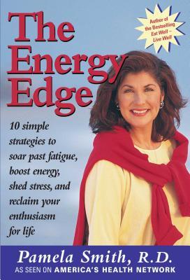 The Energy Edge - Smith, Pamela M, R.D.