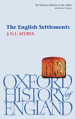 The English Settlements - Myres, J N L