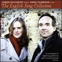 The English Song Collection - Anna Tilbrook (piano); Fitzwilliam String Quartet; Gareth Hulse (cor anglais); James Gilchrist (tenor); Michael Cox (flute)