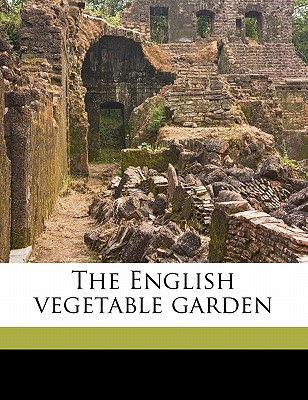 The English Vegetable Garden - Country Life, Publisher