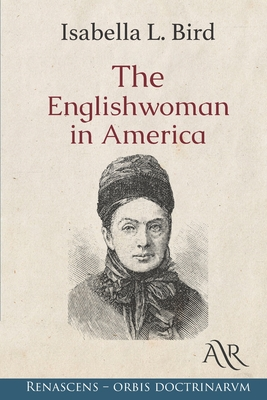 The Englishwoman in America - Bird, Isabella L
