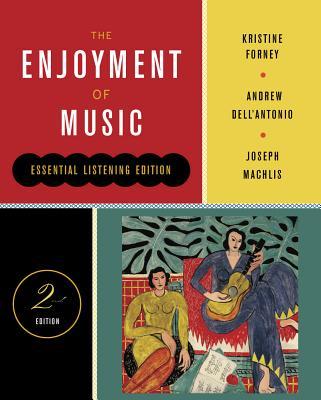 The Enjoyment of Music: Essential Listening Edition - Forney, Kristine