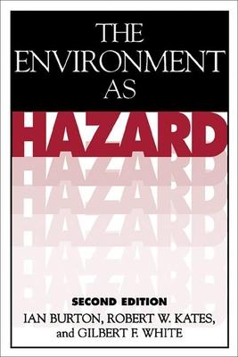 The Environment as Hazard, Second Edition - Burton, Ian