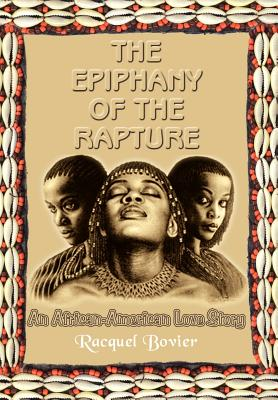 The Epiphany of the Rapture: An African-American Love Story - Bovier, Racquel