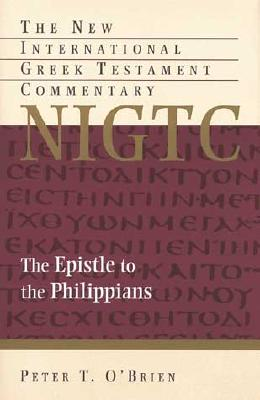 The Epistle to the Philippians - Obrien, Peter T, and Gasque, W Ward (Editor), and Marshall, I Howard, Professor, PhD (Editor)
