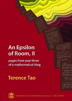 The Epsilon of Room: 2: Pages from Year Three of a Mathematical Blog - Tao, Terence