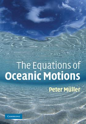 The Equations of Oceanic Motions - Muller, Peter