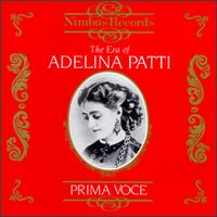 The Era of Adelina Patti - Adelina Patti (vocals); Alfredo Barili (piano); Antonio Pini-Corsi (baritone); Charles Santley (vocals);...