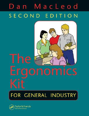 The Ergonomics Kit for General Industry - MacLeod, Dan
