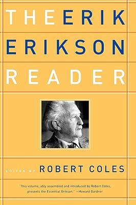 The Erik Erikson Reader - Erikson, Erik Homburger, and Coles, Robert (Editor)