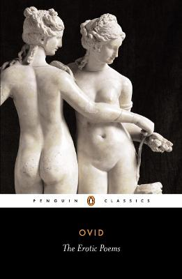 The Erotic Poems - Ovid, and Green, Peter (Editor), and Green, Peter (Introduction by)