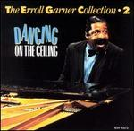 The Erroll Garner Collection, Vol. 2: Dancing on the Ceiling