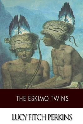 The Eskimo Twins - Perkins, Lucy Fitch