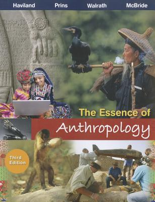 The Essence of Anthropology - Haviland, William a, and Prins, Harald E L, and Walrath, Dana