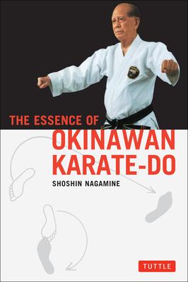 The Essence of Okinawan Karate-Do - Nagamine, Shoshin