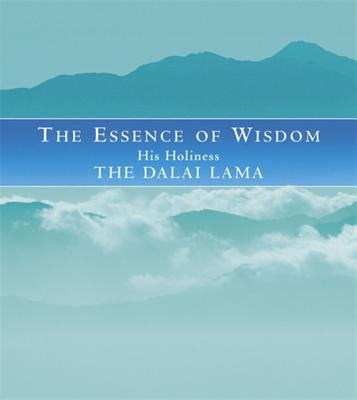 The Essence of Wisdom - Dalai Lama XIV