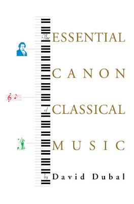 The Essential Canon of Classical Music - Dubal, David