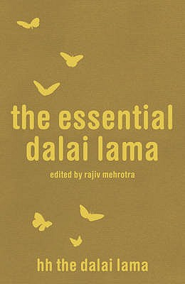 The Essential Dalai Lama: His Important Teachings - Dalai Lama XIV, and Mehrotra, Rajiv (Editor), and Cutler, Howard C.