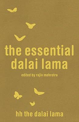 The Essential Dalai Lama: His Important Teachings - Dalai Lama XIV, and Mehrotra, Rajiv (Editor), and Cutler, Howard C.