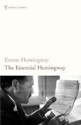 The Essential Hemingway - Hemingway, Ernest