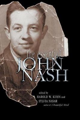 The Essential John Nash - Nash, John, and Kuhn, Harold William (Editor), and Nasar, Sylvia (Editor)