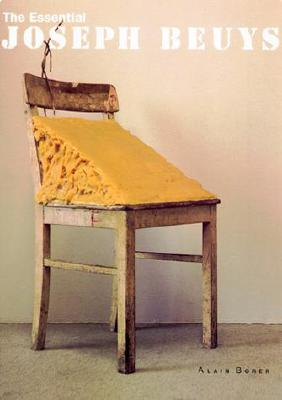 The Essential Joseph Beuys - Borer, Alain