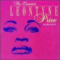 The Essential Leontyne Price: Highlights - George Decker (organ); Leontyne Price (soprano); Marilyn Horne (soprano); Mario Carlin (tenor); Plácido Domingo (tenor);...