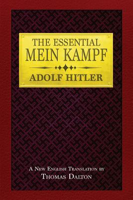 The Essential Mein Kampf - Hitler, Adolf, and Dalton, Thomas (Translated by)