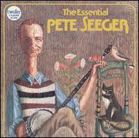 The Essential Pete Seeger [Vanguard] - Pete Seeger