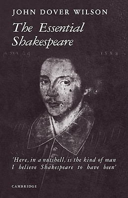 The Essential Shakespeare: A Biographical Adventure - Wilson, J D