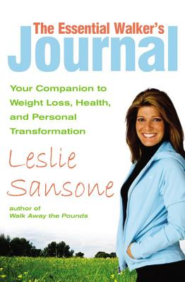 The Essential Walker's Journal: Your Companion to Weight Loss, Health, and Personal Transformation - Sansone, Leslie, and Jacobsen, Rowan