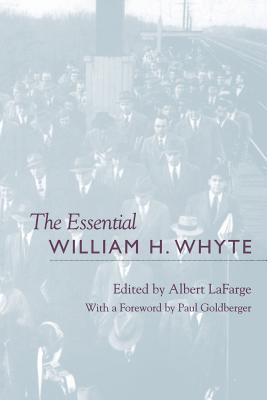 The Essential William H. Whyte - LaFarge, Albert