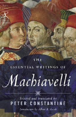 The Essential Writings of Machiavelli - Machiavelli, Niccolo