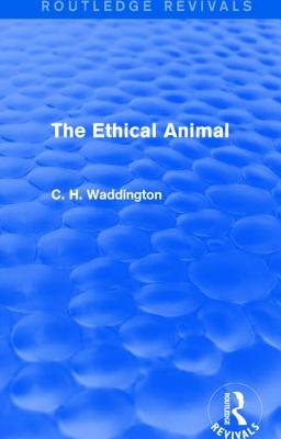 The Ethical Animal - Waddington, C. H.