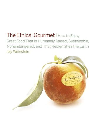 The Ethical Gourmet - Weinstein, Jay