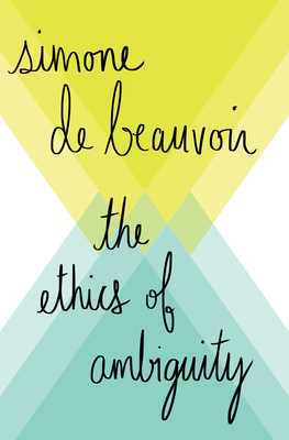 The Ethics of Ambiguity - de Beauvoir, Simone